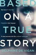 Cover-Bild zu Vigan, Delphine de: Based on a True Story (eBook)