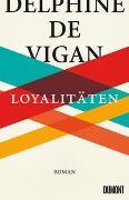 Cover-Bild zu de Vigan, Delphine: Loyalitäten