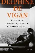 Cover-Bild zu de Vigan, Delphine: Ich hatte vergessen, dass ich verwundbar bin (eBook)
