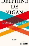 Cover-Bild zu de Vigan, Delphine: Loyalitäten (eBook)