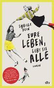 Cover-Bild zu Hein, Sybille: Eure Leben, lebt sie alle