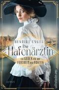 Cover-Bild zu Engel, Henrike: Die Hafenärztin. Ein Leben für die Freiheit der Frauen