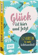 Cover-Bild zu Kartenbox Achtsamkeit: Glück ist hier und jetzt - 52 Karten für mehr Achtsamkeit