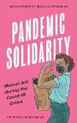 Cover-Bild zu Solnit, Rebecca: Pandemic Solidarity: Mutual Aid during the Covid-19 Crisis