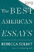 Cover-Bild zu Solnit, Rebecca (Hrsg.): The Best American Essays 2019