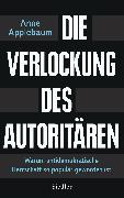 Cover-Bild zu Applebaum, Anne: Die Verlockung des Autoritären (eBook)