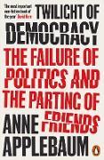 Cover-Bild zu Applebaum, Anne: Twilight of Democracy (eBook)