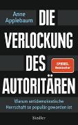 Cover-Bild zu Applebaum, Anne: Die Verlockung des Autoritären