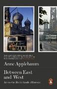 Cover-Bild zu Applebaum, Anne: Between East and West