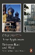 Cover-Bild zu Applebaum, Anne: Between East and West (eBook)