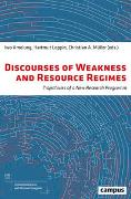Cover-Bild zu Amelung, Iwo (Hrsg.): Discourses of Weakness and Resource Regimes