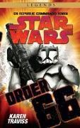 Cover-Bild zu Traviss, Karen: Star Wars Republic Commando: Order 66 (Neuausgabe)