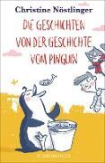 Cover-Bild zu Nöstlinger, Christine: Die Geschichten von der Geschichte vom Pinguin (eBook)