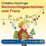 Cover-Bild zu Nöstlinger, Christine: Weihnachtsgeschichten vom Franz (Audio Download)