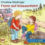 Cover-Bild zu Nöstlinger, Christine: Franz auf Klassenfahrt (Audio Download)