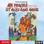 Cover-Bild zu Nöstlinger, Christine: Am Montag ist alles ganz anders (Audio Download)