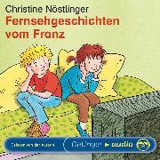Cover-Bild zu Nöstlinger, Christine: Fernsehgeschichten vom Franz (Audio Download)