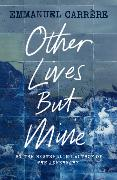 Cover-Bild zu Carrère, Emmanuel: Other Lives But Mine