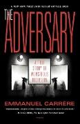 Cover-Bild zu Carrere, Emmanuel: The Adversary: A True Story of Monstrous Deception