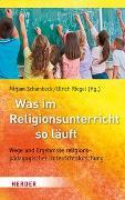 Cover-Bild zu Schambeck, Mirjam (Hrsg.): Was im Religionsunterricht so läuft