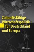 Cover-Bild zu Welfens, Paul J. J. (Hrsg.): Zukunftsfähige Wirtschaftspolitik für Deutschland und Europa
