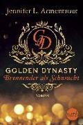 Cover-Bild zu Armentrout, Jennifer L.: Golden Dynasty - Brennender als Sehnsucht