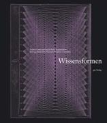 Cover-Bild zu Stiftung Bibliothek Werner Oechslin, Einsiedeln (Hrsg.): Wissensformen