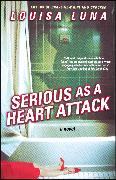 Cover-Bild zu Luna, Louisa: Serious As a Heart Attack