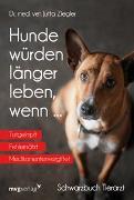 Cover-Bild zu Ziegler, Jutta: Hunde würden länger leben, wenn