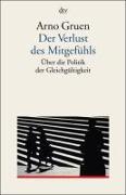 Cover-Bild zu Gruen, Arno: Der Verlust des Mitgefühls