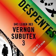Cover-Bild zu Despentes, Virginie: Das Leben des Vernon Subutex 3 (Audio Download)