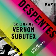 Cover-Bild zu Despentes, Virginie: Das Leben des Vernon Subutex (Audio Download)