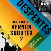 Cover-Bild zu Despentes, Virginie: Das Leben des Vernon Subutex 2 (Audio Download)