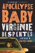 Cover-Bild zu Despentes, Virginie: Apocalypse Baby (eBook)