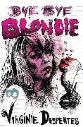 Cover-Bild zu Despentes, Virginie: Bye Bye Blondie (eBook)