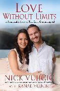 Cover-Bild zu Vujicic, Nick: Love Without Limits (EXP)