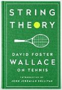 Cover-Bild zu Wallace, David Foster: String Theory: David Foster Wallace on Tennis