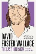 Cover-Bild zu Wallace, David Foster: David Foster Wallace: The Last Interview Expanded with New Introduction