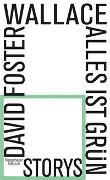 Cover-Bild zu Foster Wallace, David: Alles ist grün