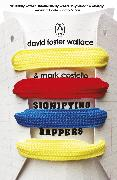 Cover-Bild zu Foster Wallace, David: Signifying Rappers