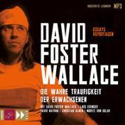 Cover-Bild zu Foster Wallace, David: Die wahre Traurigkeit der Erwachsenen
