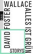 Cover-Bild zu Wallace, David Foster: Alles ist grün
