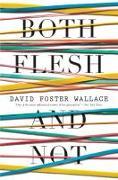 Cover-Bild zu Wallace, David Foster: Both Flesh and Not