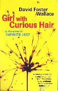 Cover-Bild zu Foster Wallace, David: Girl with Curious Hair