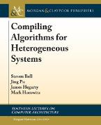 Cover-Bild zu Hegarty, James: Compiling Algorithms for Heterogeneous Systems (eBook)