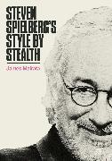 Cover-Bild zu Mairata, James: Steven Spielberg's Style by Stealth (eBook)