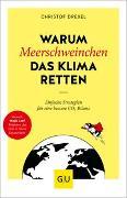 Cover-Bild zu Drexel, Christof: Warum Meerschweinchen das Klima retten