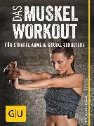 Cover-Bild zu Froböse, Ingo: Das Muskel-Workout für straffe Arme und starke Schultern (eBook)