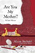 Cover-Bild zu Bechdel, Alison: Are You My Mother?