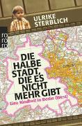 Cover-Bild zu Sterblich, Ulrike: Die halbe Stadt, die es nicht mehr gibt